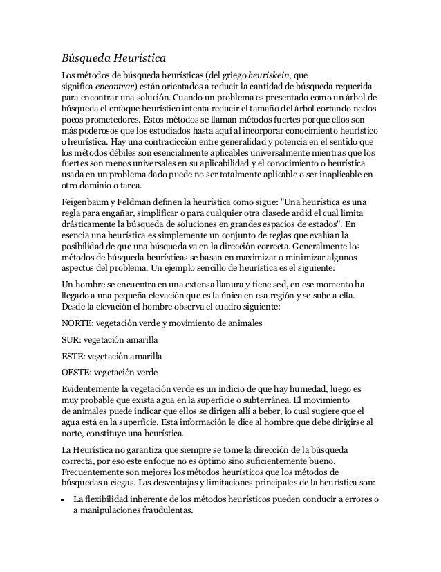 Búsqueda HeurísticaLos métodos de búsqueda heurísticas (del griego heuriskein, quesignifica encontrar) están orientados a ...