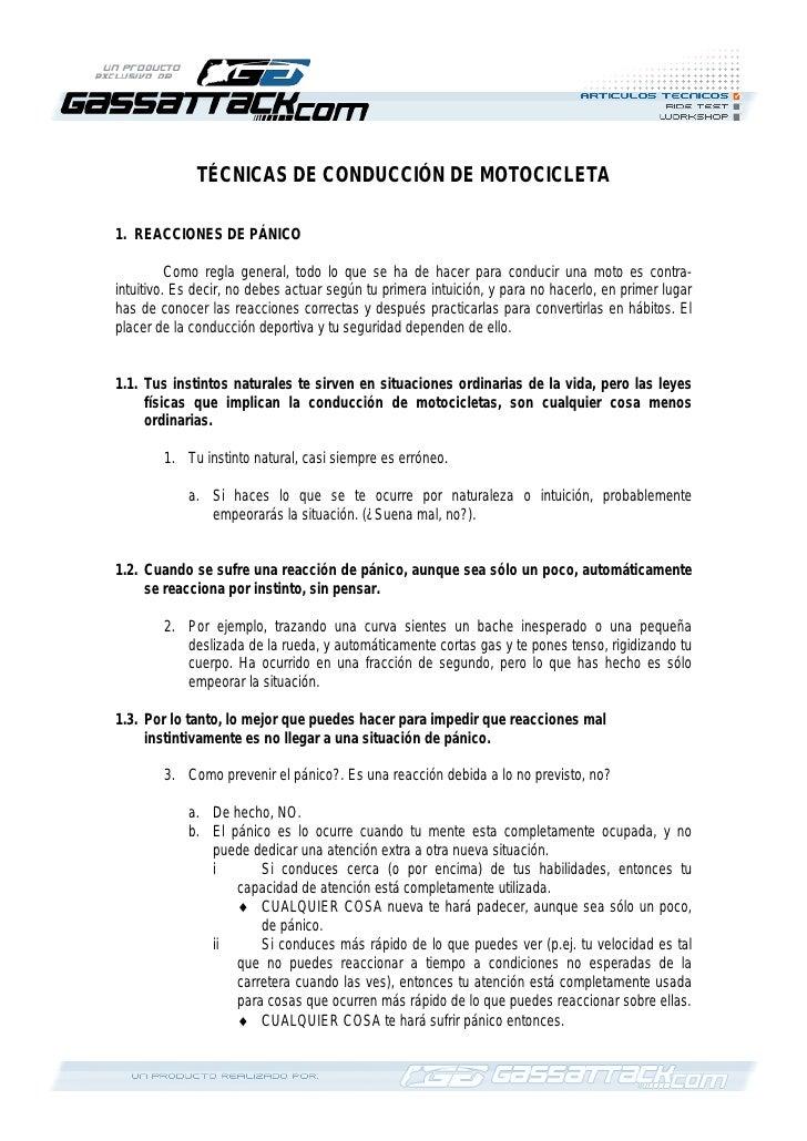 TÉCNICAS DE CONDUCCIÓN DE MOTOCICLETA  1. REACCIONES DE PÁNICO            Como regla general, todo lo que se ha de hacer p...