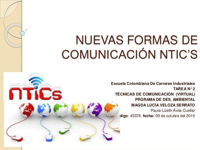 NUEVAS FORMAS DE COMUNICACIÓN NTIC'S Escuela Colombiana De Carreras Industriales TAREA N° 2 TÉCNICAS DE COMUNICACIÓN (VIRT...