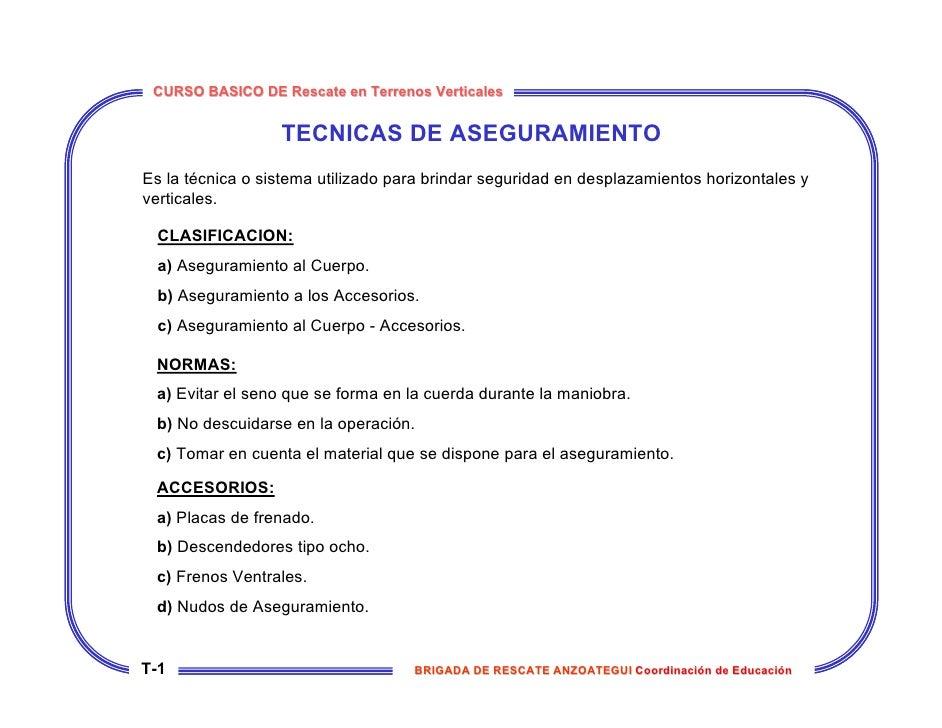 CURSO BASICO DE Rescate en Terrenos Verticales                     TECNICAS DE ASEGURAMIENTO Es la técnica o sistema utili...