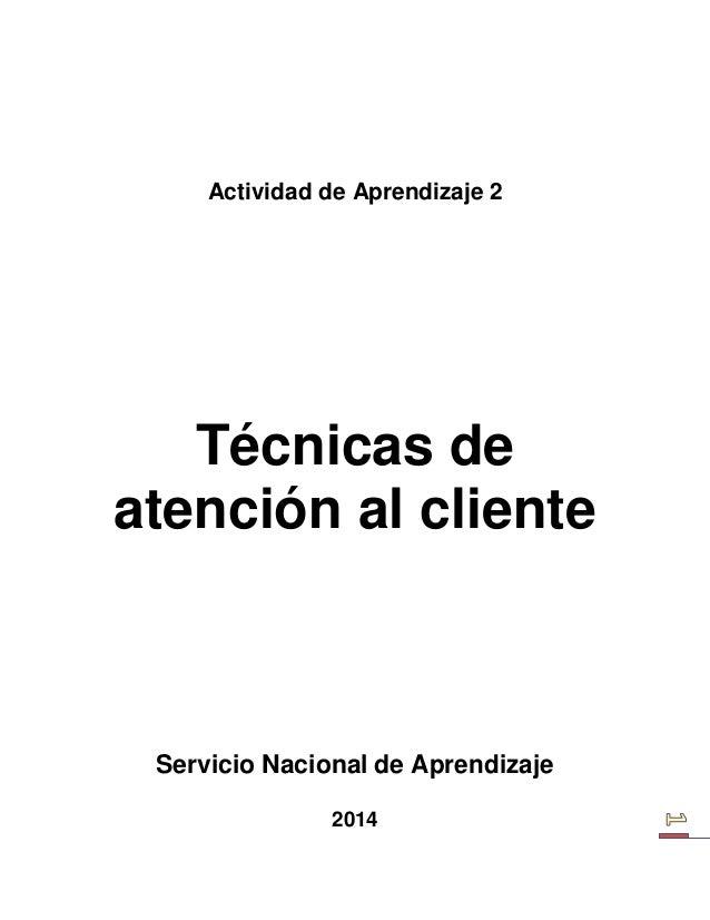 Actividad de Aprendizaje 2  Técnicas de atención al cliente  Servicio Nacional de Aprendizaje  2014