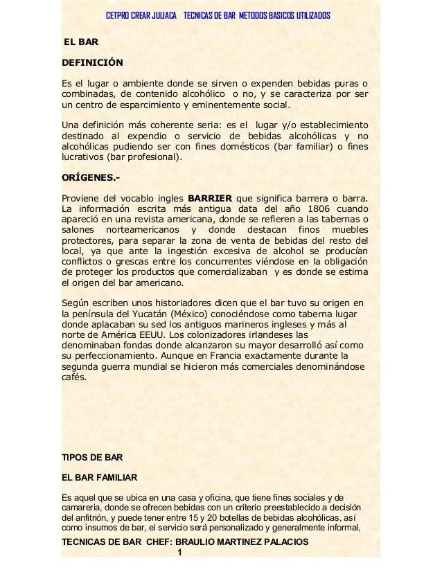 CETPRO CREAR JULIACA TECNICAS DE BAR METODOS BASICOS UTILIZADOS EL BAR DEFINICIÓN Es el lugar o ambiente donde se sirven o...