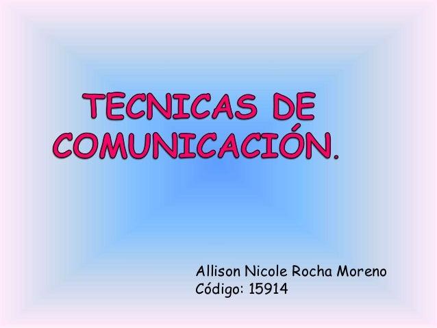 Allison Nicole Rocha Moreno  Código: 15914