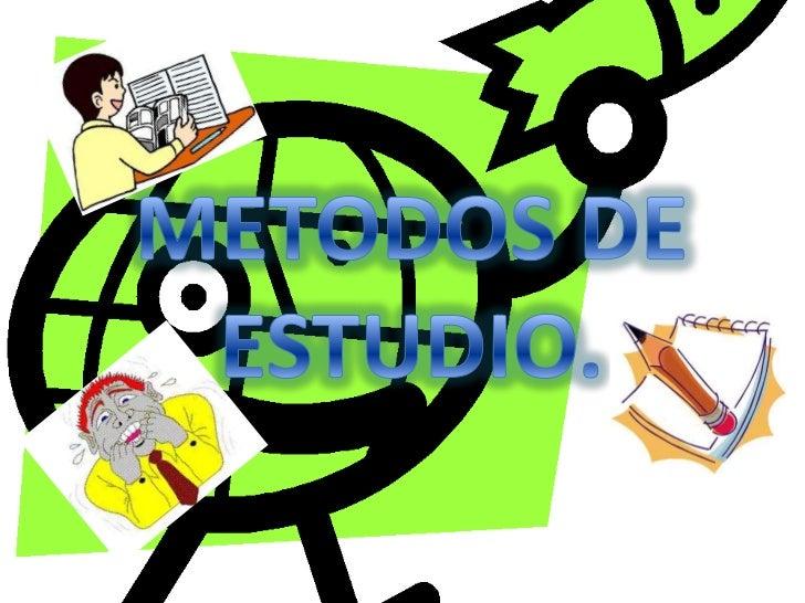 METODOS DE ESTUDIO.<br />