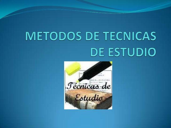 METODOS DE TECNICAS DE ESTUDIO<br />