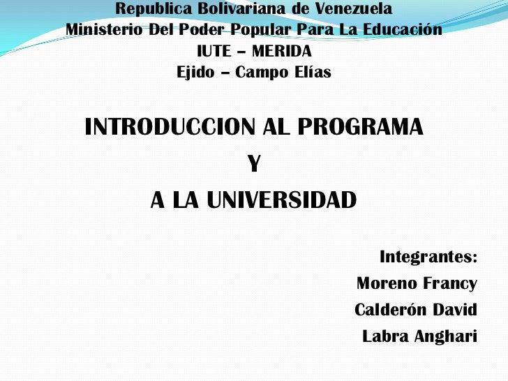 Republica Bolivariana de VenezuelaMinisterio Del Poder Popular Para La Educación                  IUTE – MERIDA           ...