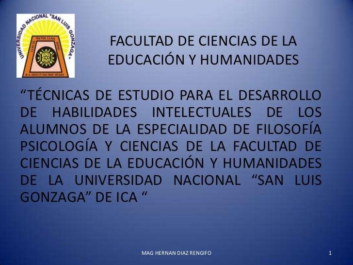 """FACULTAD DE CIENCIAS DE LA           EDUCACIÓN Y HUMANIDADES""""TÉCNICAS DE ESTUDIO PARA EL DESARROLLODE HABILIDADES INTELECT..."""
