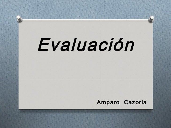 Evaluación      Amparo Cazorla