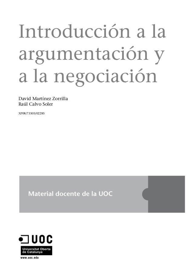 Introducción a la argumentación y a la negociación David Martínez Zorrilla Raúl Calvo Soler XP08/73505/02285