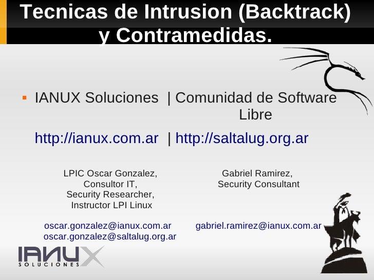 Tecnicas de Intrusion (Backtrack)        y Contramedidas.     IANUX Soluciones | Comunidad de Software                   ...