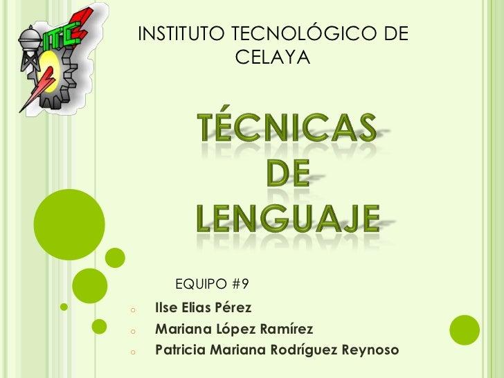 INSTITUTO TECNOLÓGICO DE              CELAYA       EQUIPO #9o    Ilse Elias Pérezo    Mariana López Ramírezo    Patricia M...