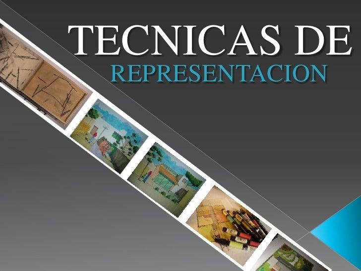TECNICAS DE REPRESENTACION