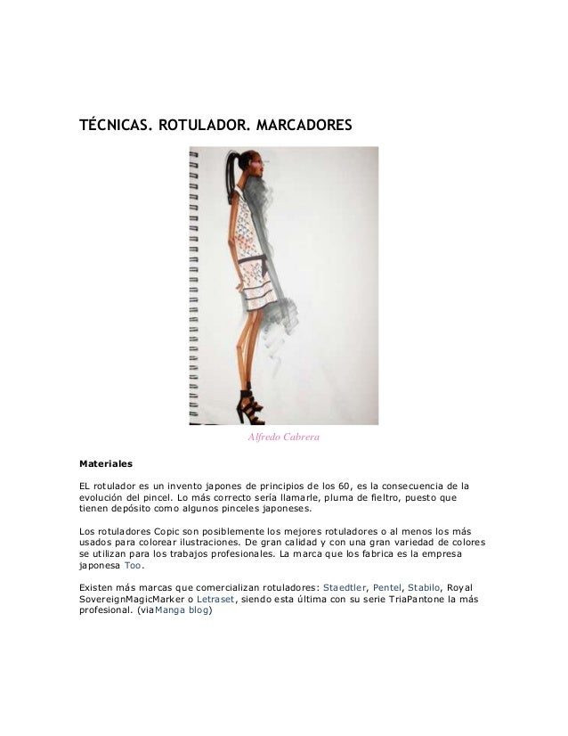 TÉCNICAS. ROTULADOR. MARCADORES  Alfredo Cabrera Materiales EL rotulador es un invento japones de principios de los 60, es...