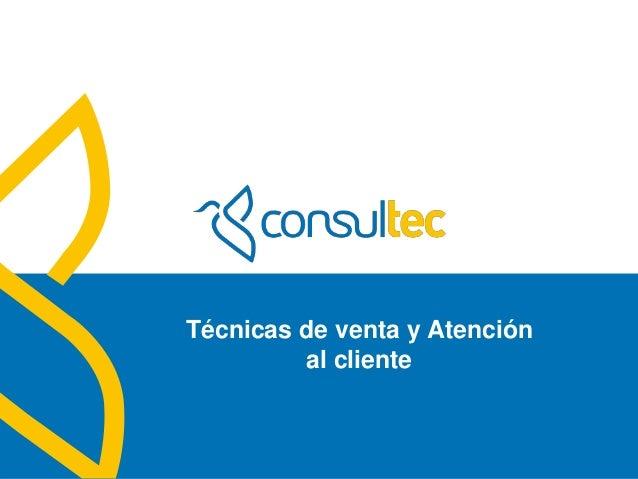 www.consultec.es Técnicas de venta y Atención al cliente