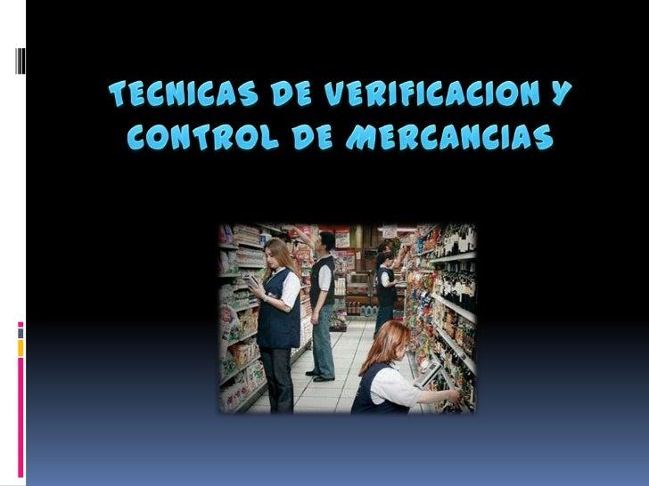 TECNICAS DE VERIFICACION Y CONTROL DE MERCANCIAS<br />