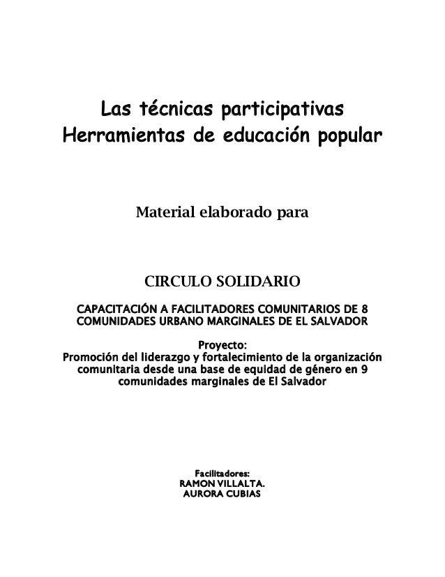 Las técnicas participativasHerramientas de educación popular             Material elaborado para               CIRCULO SOL...