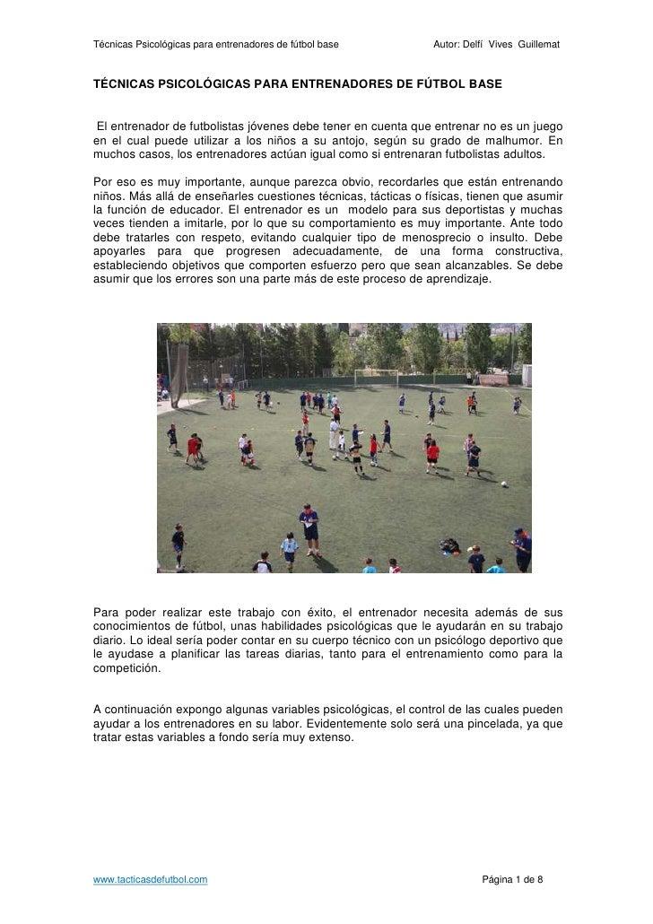 Técnicas Psicológicas para entrenadores de fútbol base         Autor: Delfí Vives Guillemat    TÉCNICAS PSICOLÓGICAS PARA ...