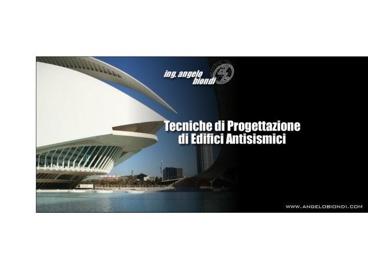 Tecniche di progettazione edifici antisismici nuove ntc 2008 for Progettazione di edifici economica