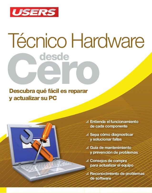 Técnico Hardware Cero desde  ¿Nunca se atrevió a desarmar para actualizar su PC? ¿Siente que puede hacer un desastre costo...