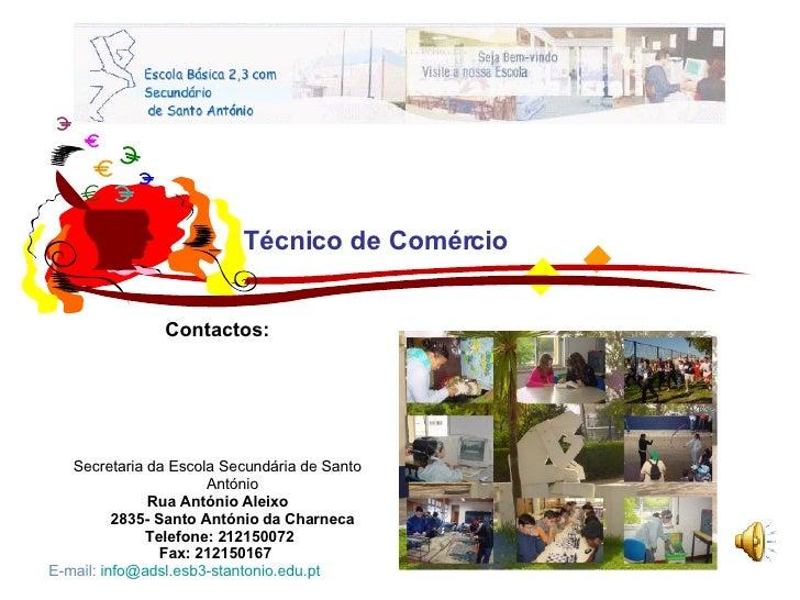 Secretaria da Escola Secundária de Santo António Rua António Aleixo 2835- Santo António da Charneca Telefone: 212150072 ...