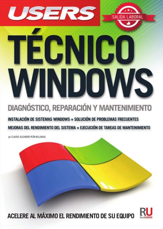 ACELERE AL MÁXIMO EL RENDIMIENTO DE SU EQUIPO En cada versión de Windows aparecen nuevos desafíos para el profesional de l...