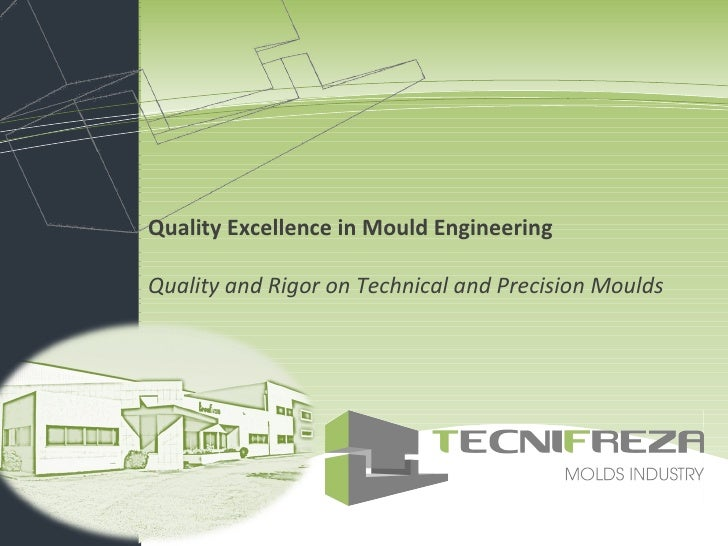 Soluções de Tecnologias de Informação Quality Excellence in Mould Engineering Quality and Rigor on Technical and Precision...