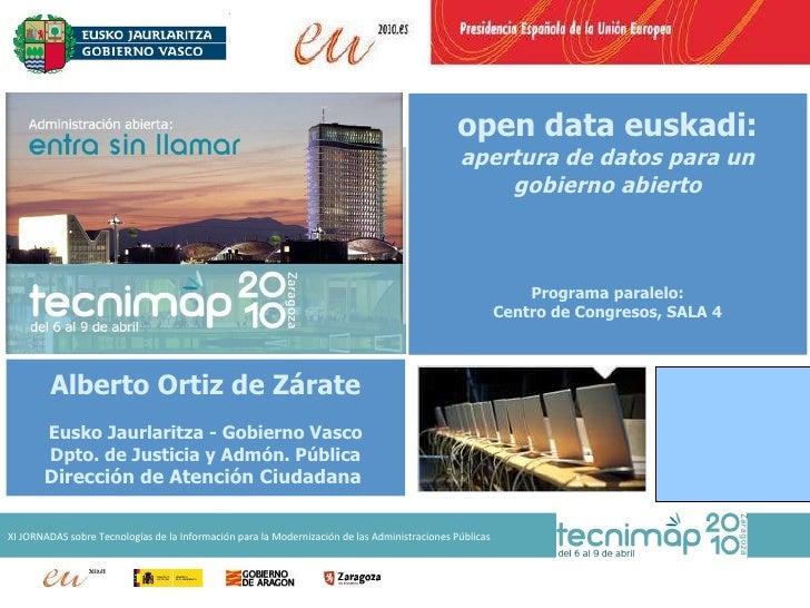 Alberto Ortiz de Zárate Eusko Jaurlaritza - Gobierno Vasco Dpto. de Justicia y Admón. Pública Dirección de Atención Ciudad...