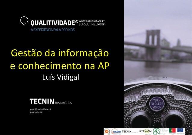 Gestão  da  informação   e  conhecimento  na  AP     Luís  Vidigal