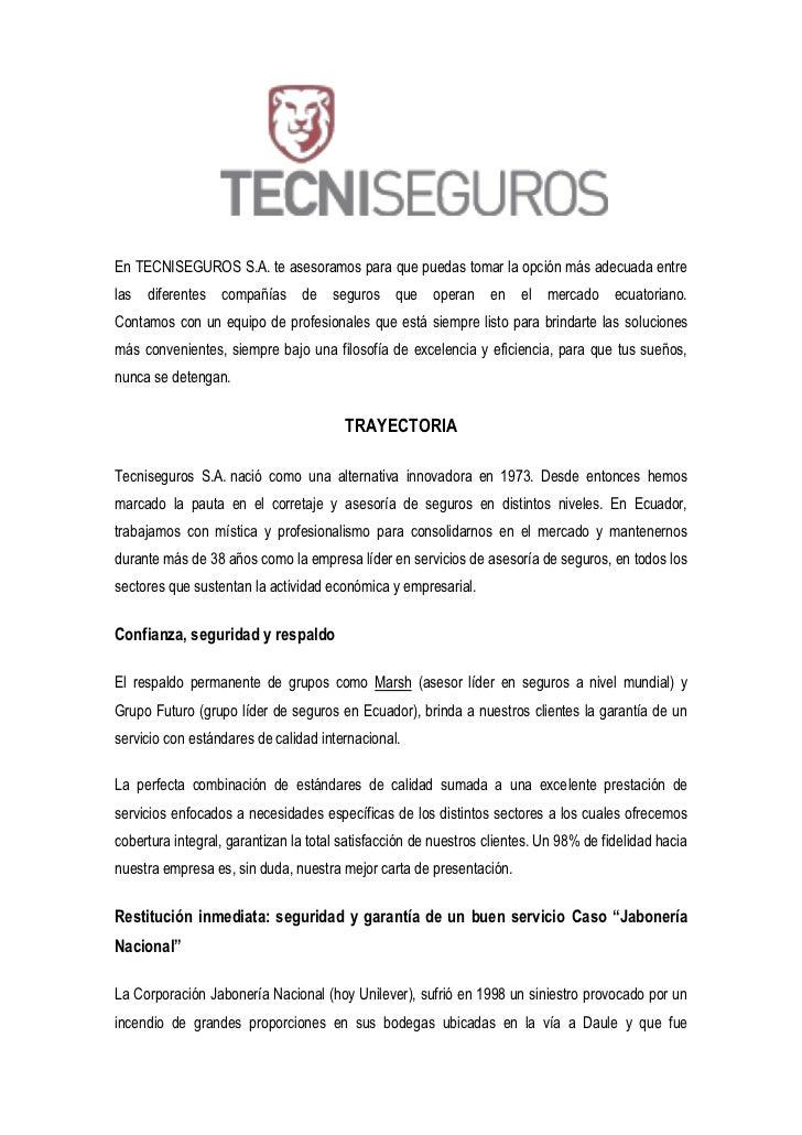 En TECNISEGUROS S.A. te asesoramos para que puedas tomar la opción más adecuada entrelas diferentes compañías de seguros q...