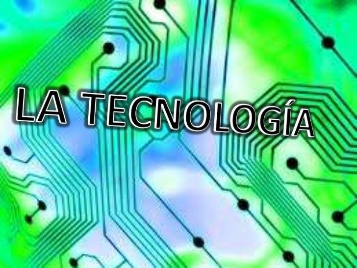 • Conjunto de teorías y de técnicas que permiten el  aprovechamiento práctico del conocimiento científico.  Esta acepción ...