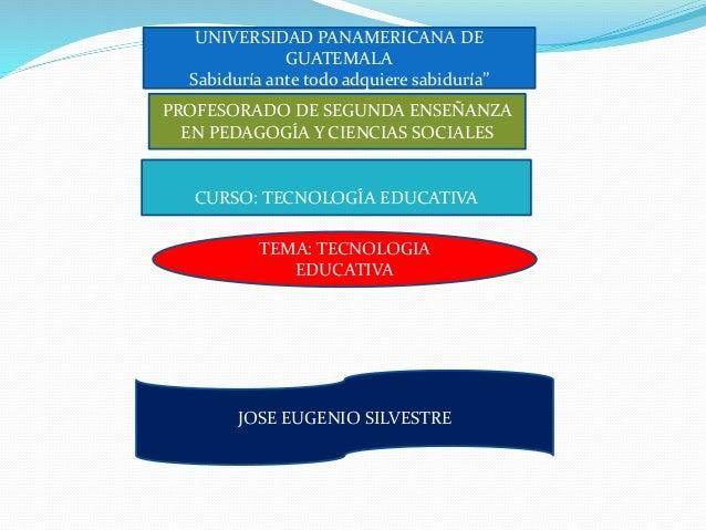"""UNIVERSIDAD PANAMERICANA DE GUATEMALA Sabiduría ante todo adquiere sabiduría"""" PROFESORADO DE SEGUNDA ENSEÑANZA EN PEDAGOGÍ..."""