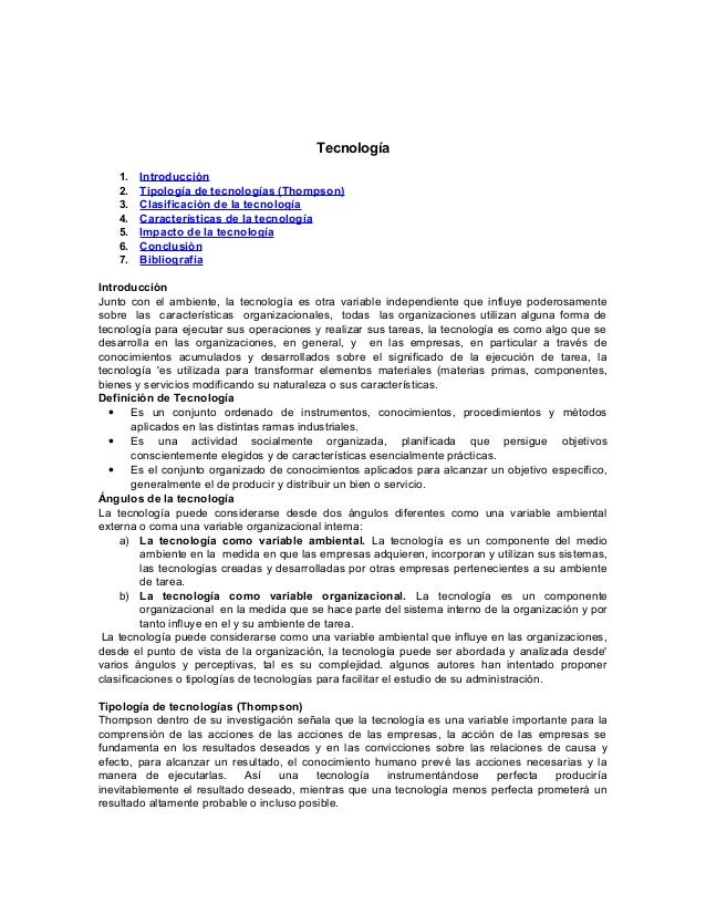 Tecnología 1. 2. 3. 4. 5. 6. 7.  Introducción Tipología de tecnologías (Thompson) Clasificación de la tecnología Caracterí...