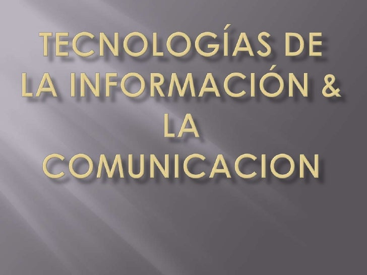 Tecnologías de la información & la comunicacion<br />