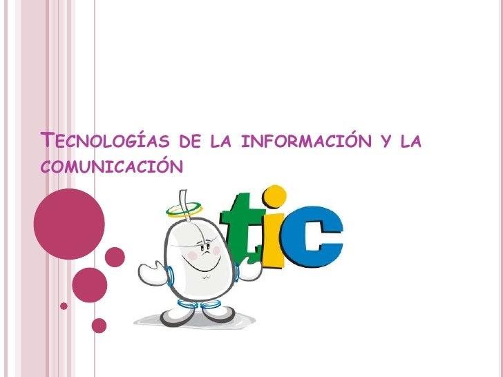 Tecnologías de la información y la comunicación<br />