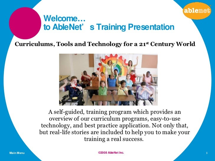 Welcome… to AbleNet's Training Presentation <ul><li>A self-guided, training program which provides an overview of our curr...