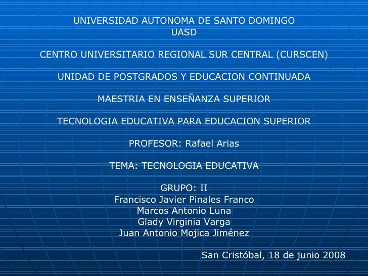 UNIVERSIDAD AUTONOMA DE SANTO DOMINGO UASD CENTRO UNIVERSITARIO REGIONAL SUR CENTRAL (CURSCEN) UNIDAD DE POSTGRADOS Y EDU...