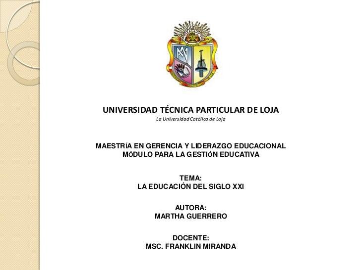 UNIVERSIDAD TÉCNICA PARTICULAR DE LOJA             La Universidad Católica de LojaMAESTRÍA EN GERENCIA Y LIDERAZGO EDUCACI...
