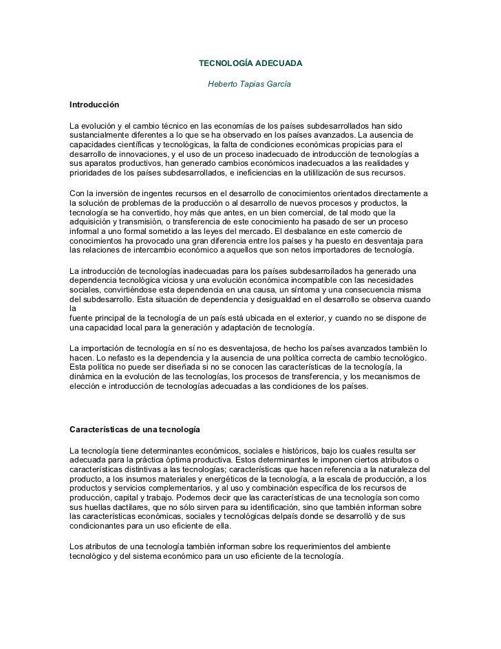 TECNOLOGÍA ADECUADA                                       Heberto Tapias GarcíaIntroducciónLa evolución y el cambio técnic...