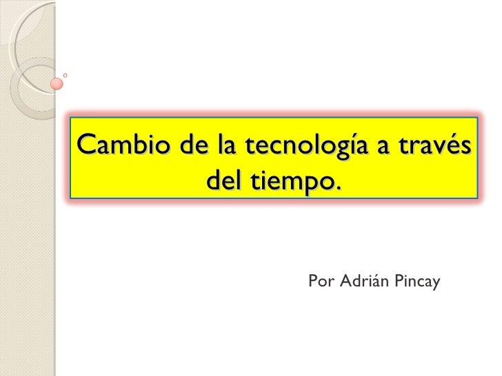 TecnologíA A TravéS Del Tiempo