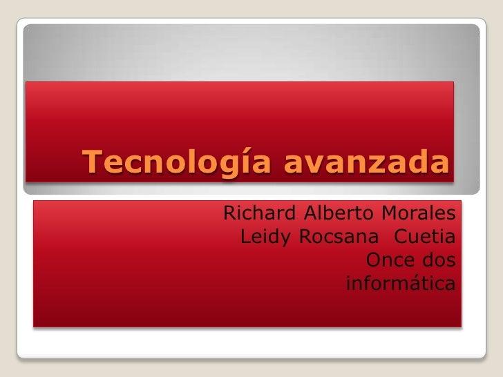 Tecnología avanzada       Richard Alberto Morales         Leidy Rocsana Cuetia                     Once dos               ...