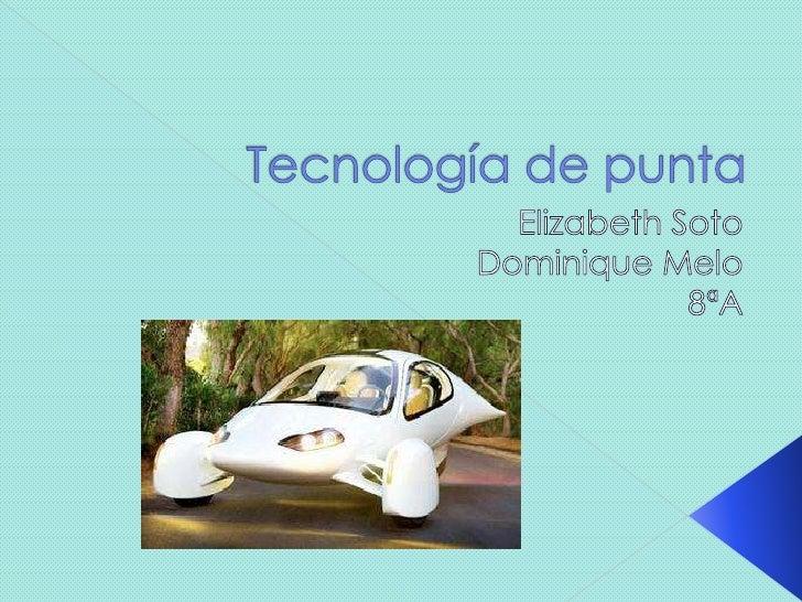  Portada Índice ¿Que es la Tecnología de punta? ¿Cuando se invento la tecnología de  punta? Nanotecnología ¿Cuando s...