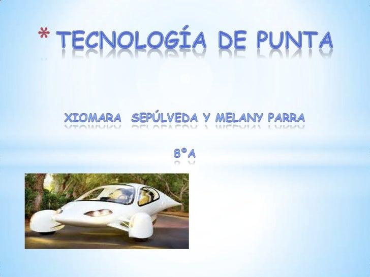 PortadaÍndice¿Qué es la tecnología de punta?NanotecnologíaEjemplos De La NanotecnologíaVideosImágenesFuente Inform...