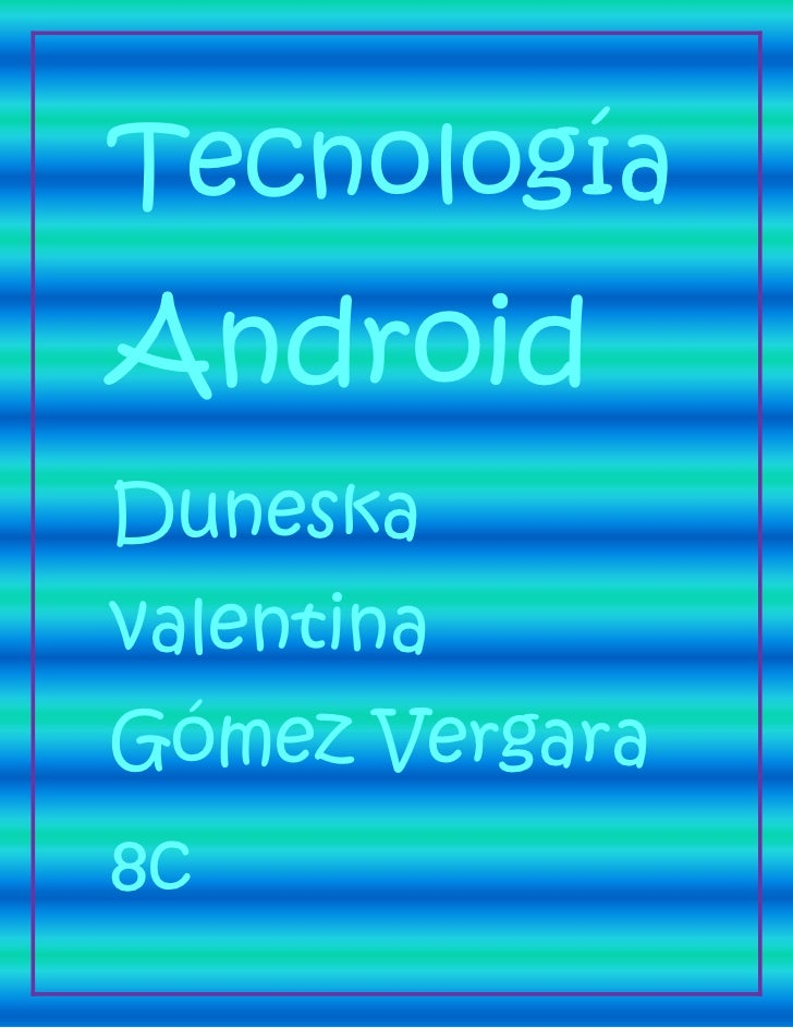 TecnologíaAndroidDuneskavalentinaGómez Vergara8c