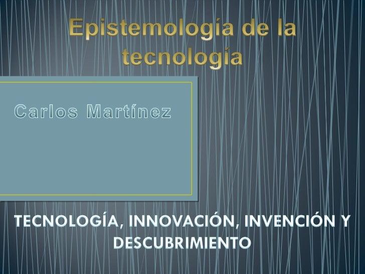 Tecnología, innovacion, invencion y descubrimiento