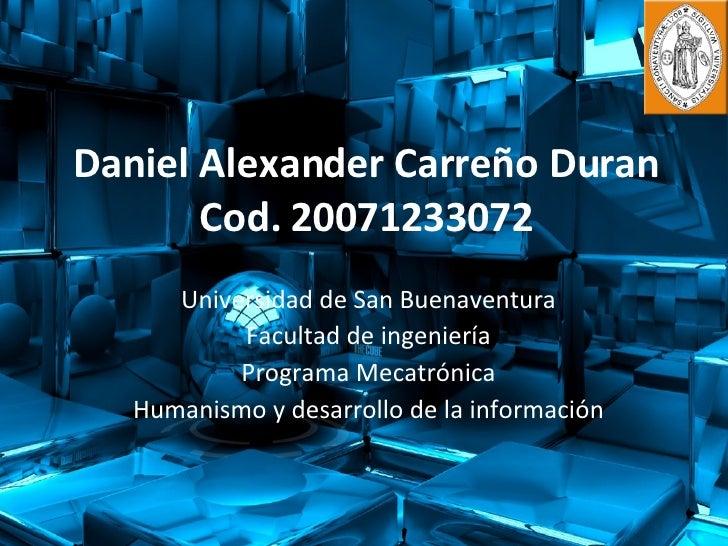 Daniel Alexander Carreño Duran Cod. 20071233072 Universidad de San Buenaventura Facultad de ingeniería Programa Mecatrónic...
