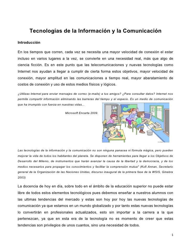 Tecnologías de la Información y la ComunicaciónIntroducciónEn los tiempos que corren, cada vez se necesita una mayor veloc...