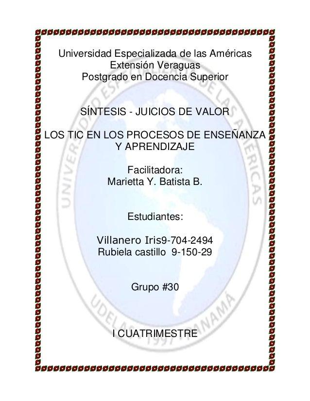 Universidad Especializada de las Américas Extensión Veraguas Postgrado en Docencia Superior  SÍNTESIS - JUICIOS DE VALOR L...