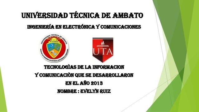 Universidad Técnica de Ambato ingeniería en electrónica y comunicaciones  TECNOLOGÌAS DE LA INFORMACION  Y COMUNICACIÒN QU...