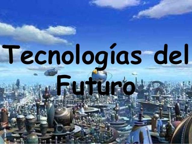 tecnolog as del futuro