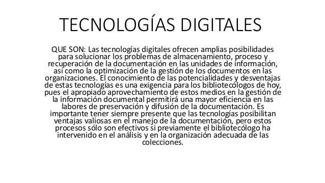 TECNOLOGÍAS DIGITALES QUE SON: Las tecnologías digitales ofrecen amplias posibilidades para solucionar los problemas de al...